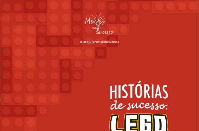 Lego | Histórias de Sucesso